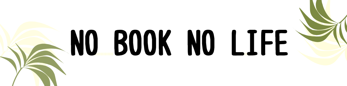 NO BOOK NO LIFE